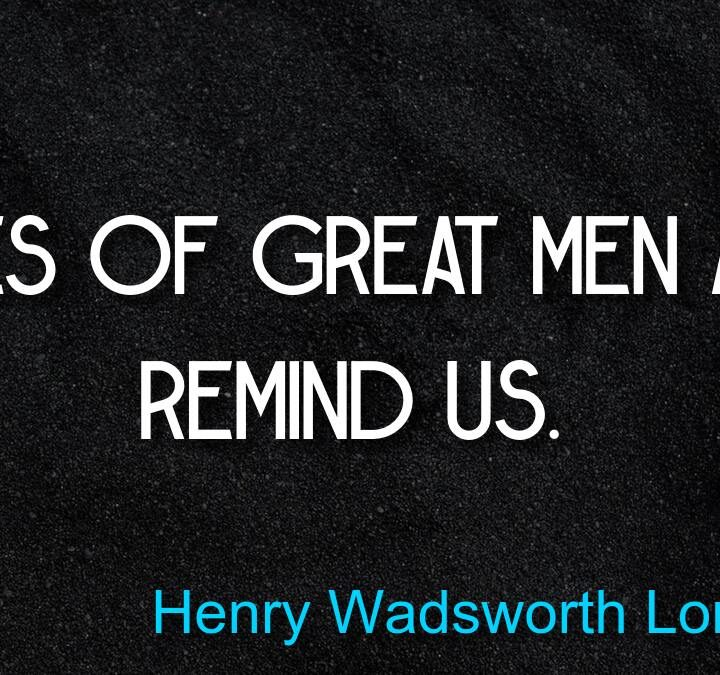 Quotes from Henry Wadsworth Longfellow, Buddy Hackett, Barry Eisler.
