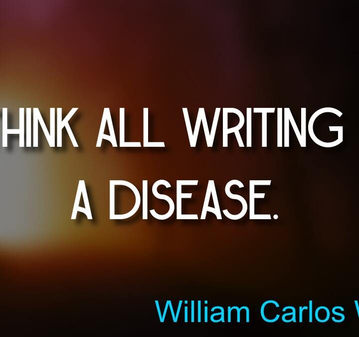 Quotes from William Carlos Williams, Alec Baldwin, Roger Babson, Kim Edwards, Ernest Hemingway.