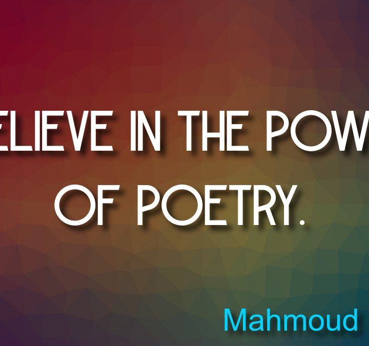 Quotes from Mahmoud Darwish, Lewis Carroll, William Shakespeare, Hansa proverb, Jack White, Frank Ocean.