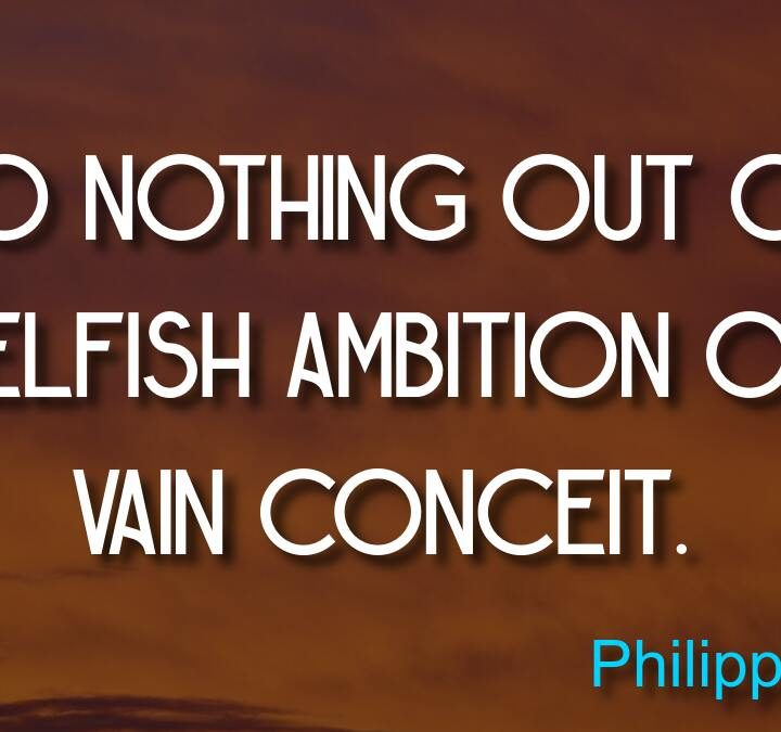 Quotes from Daniel Baldwin, Philippians 2:3, Shane Parrish, Napoleon Hill.