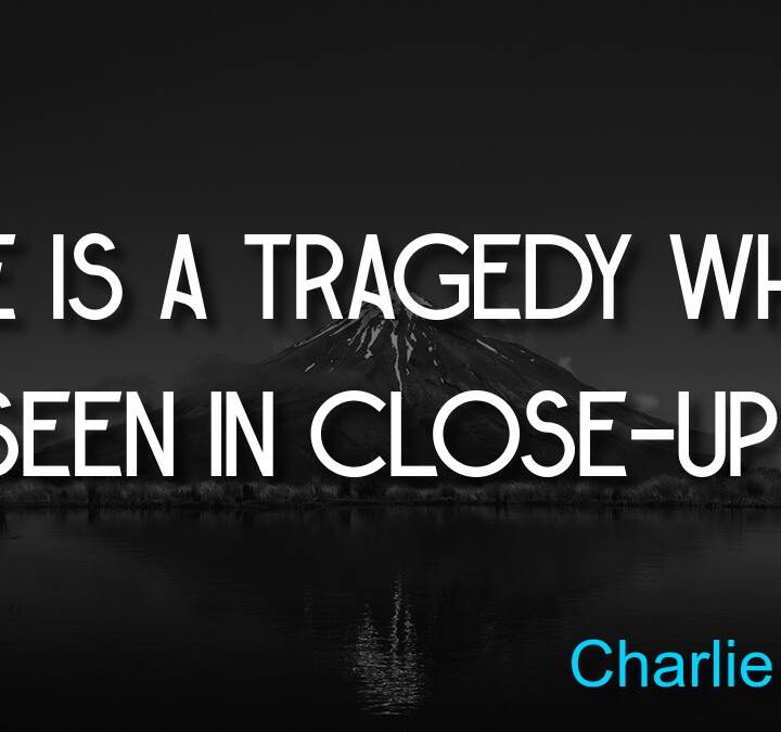 Quotes from Charlie Chaplin, Shohreh Aghdashloo, Colin Baker.